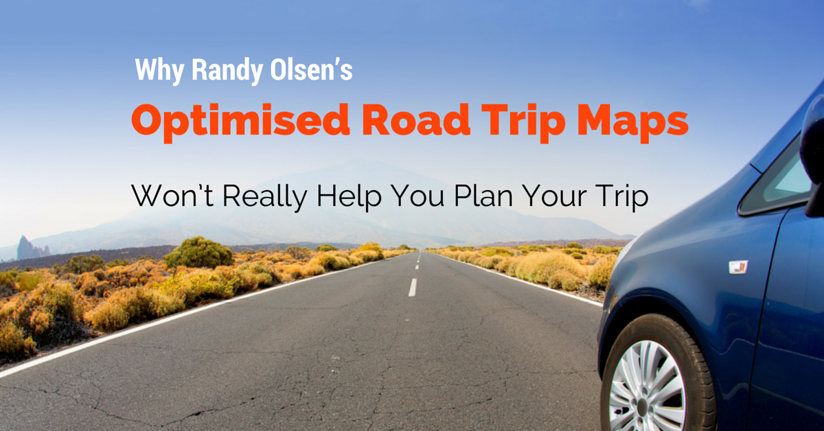 Why Randy Olsen's Optimised Road Trip Maps Won't Really Help You Plan Your Trip