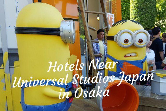 Hotels Near Universal Studios Japan USJ in Osaka - featured