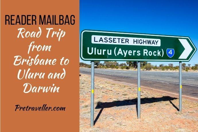 Road Trip from Brisbane to Uluru and Darwin