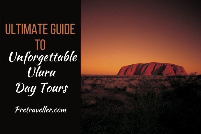 Unforgettable Uluru Day Tours
