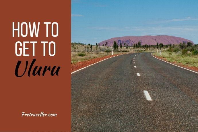 How to Get to Uluru