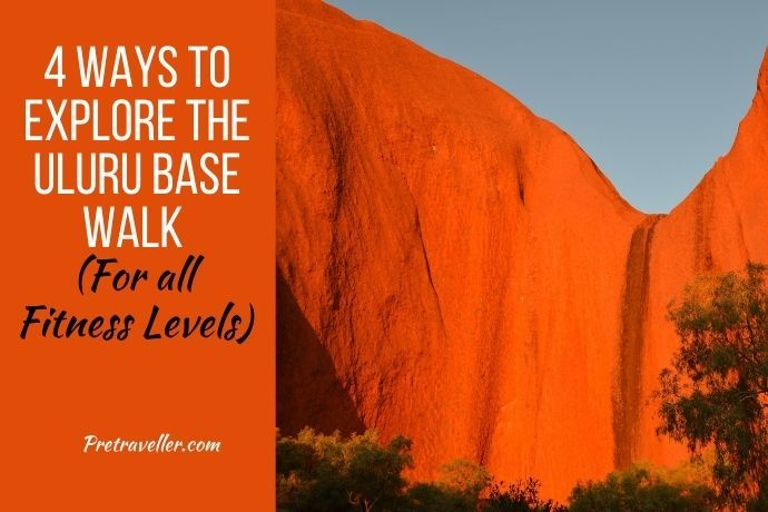 4 Ways to Explore the Uluru Base Walk