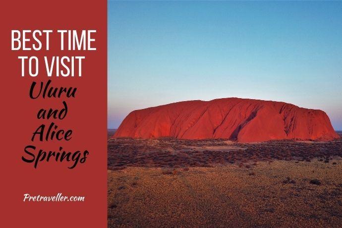 Best Time to Visit Uluru and Alice Springs